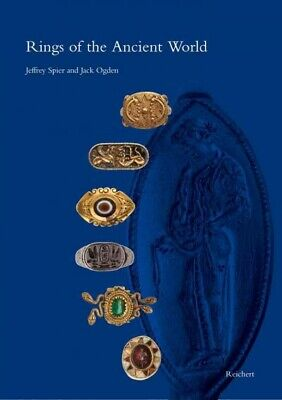 Rings of the Ancient World : Egyptian, Near Eastern, Greek, and Roman Rings f...