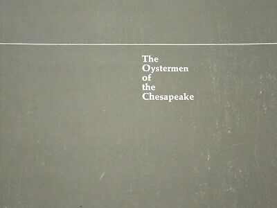 THE OYSTERMEN OF THE CHESAPEAKE First Edition 1970 by Robert de Gast