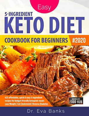 Easy Keto Diet Cookbook for Beginners #2020: 625 Affordable, Quick & Easy  (PDF)