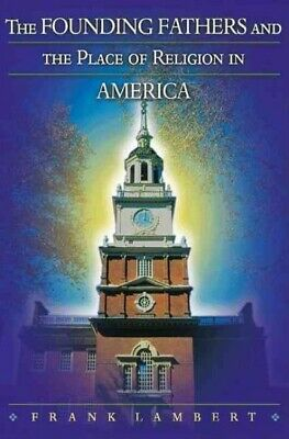 Founding Fathers and the Place of Religion in America, Paperback by Lambert, ...