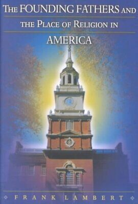 Founding Fathers and the Place of Religion in America, Hardcover by Lambert, ...