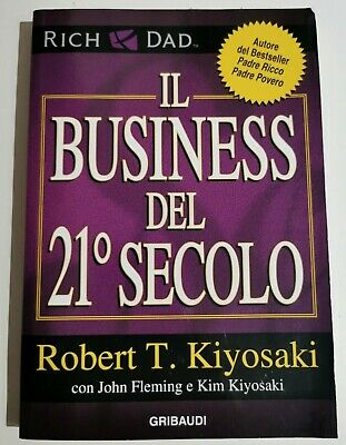 Il Business Del 21° Secolo Robert T. Kiyosaki