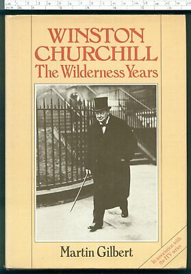 WINSTON CHURCHILL: THE WILDERNESS YEARS Martin Gilbert HB 1981