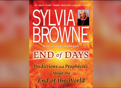 End of Days by sylvia browne - Predictions and Prophecies About the End of Days