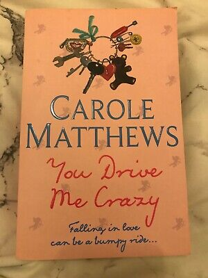 FAB CONDITION: You Drive Me Crazy by Carole Matthews (Paperback, 2006)