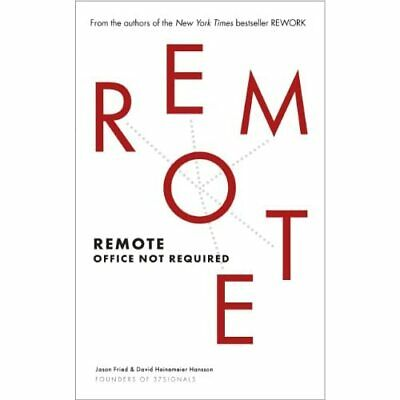 Remote: Office Not Required - Paperback NEW Fried, Jason 2013-10-31