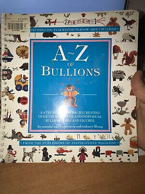 embroidery craft book - A~Z OF BULLIONS - over 120 beautiful bullion designs