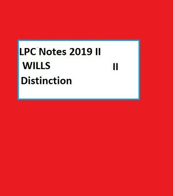 LPC Notes 2019  II  Wills II  Distinction - QUARANTINE SALE