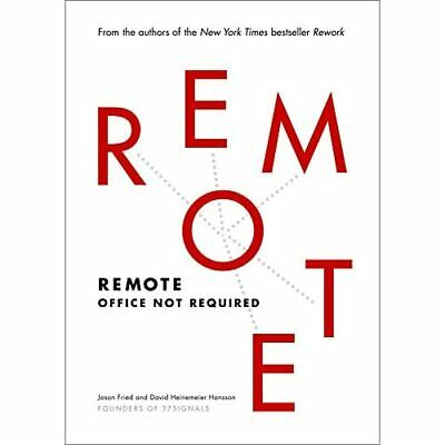 Remote: Office Not Required - HardBack NEW Jason Fried(Aut 2013-10-29