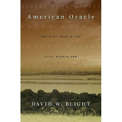 American Oracle: The Civil War in the Civil Rights Era - Paperback NEW Blight, D