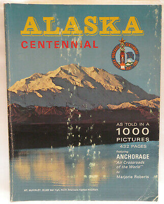 Vintage Alaska Centennial Commemorative Book - 432 pages 1,000+ Photos