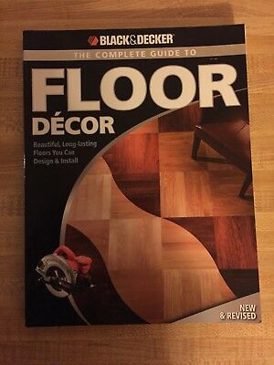 Black & Decker Complete Guide: Floor Decor : Beautiful, Long-Lasting Floors You