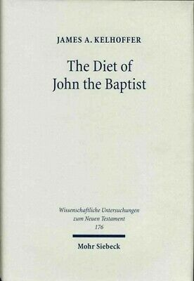 Diet of John the Baptist : Locusts and Wild Honey in Synoptic and Patristic I...