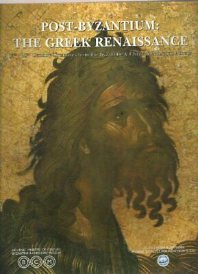 Post-Byzantium: The Greek Renaissance: 15th-18th Cent... by Hellenic Ministry of