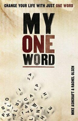 My One Word: Change Your Life With Just One Word by Olsen, Rachel Book The Fast