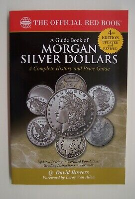 WHITMAN-A GUIDE BOOK OF MORGAN SILVER DOLLARS 4th EDITION  by Q. DAVID BOWERS
