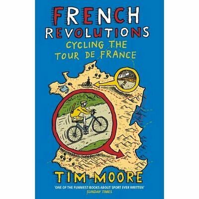 French Revolutions: Cycling the Tour de France - Paperback NEW Moore, Tim 2012-1