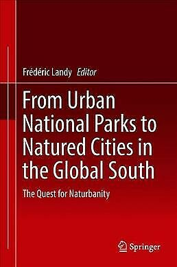 From Urban National Parks to Natured Cities in the Global South : The Quest f...