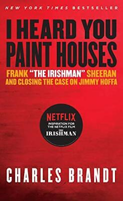 I Heard You Paint Houses:Frank 'The Irishman' Sheeran & Closing the Case (P.D.F)