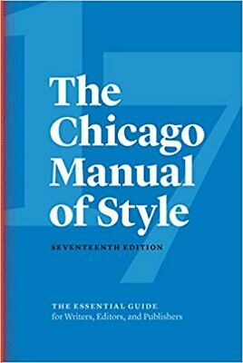 The Chicago Manual of Style, 17th Edition Seventeenth Edition