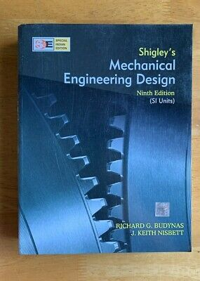 Shigley S Mechanical Engineering Design 10e By Keith Nisbett And Richard 28 95 Picclick