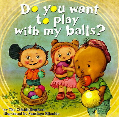 🔥Do You Want To Play With My Balls By Cifaldi Brothers✅[P.D.F Kindle e.Book]✅🔥