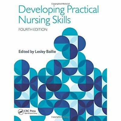 Developing Practical Nursing Skills, Fourth Edition - Paperback NEW Lesley Baill