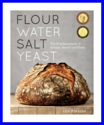 Flour Water Salt Yeast: The Fundamentals of Artisan Bread and Pizza [ɛb00k]