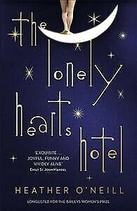 Lonely Hearts Hotel : The Bailey's Prize Longlisted Novel, Paperback by O'Nei...