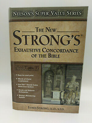 The New Strong's Exhaustive Concordance Of The Bible Hardcover Nelson's Series