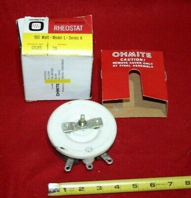 OHMITE Rheostat 150 Watt - Model L - Series A 75 OHMS Stock #0535