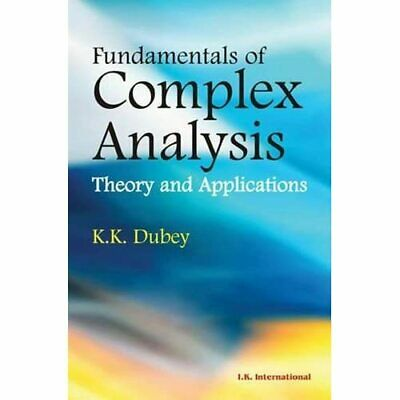 Fundamentals of Complex Analysis: Theory and Applicatio - Paperback NEW Dube, K