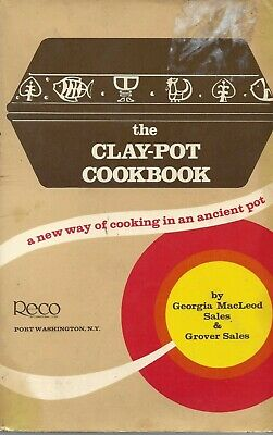 The Clay-Pot Cookbook: A New Way of Cooking in an Ancient Pot-Georgia MacLeod-PB
