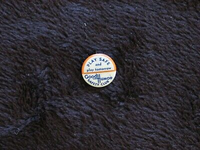 Good Humor Ice Cream Safety Club Button: Play Safe And Play Tomorrow. Exc-Cond