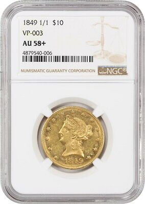 1849 1/1 $10 NGC AU58+ (VP-003) Gold Rush Year - Liberty Eagle - Gold Coin