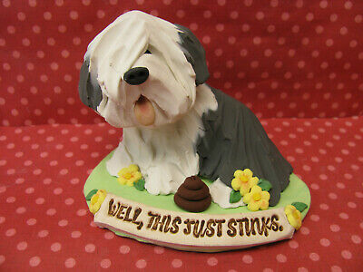 """Handsculpted Old English Sheepdog """"Well, this just stinks""""  Figurine"""