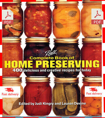 Ball Complete Book of Home Preserving: 400 Delicious and Creative Recipes Today