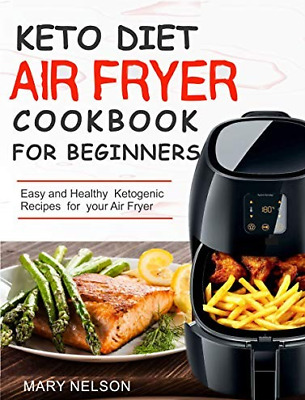 Keto Diet Air Fryer Cookbook For Beginners by Mary Nelson  [P.D.F]  ✅ 🔥