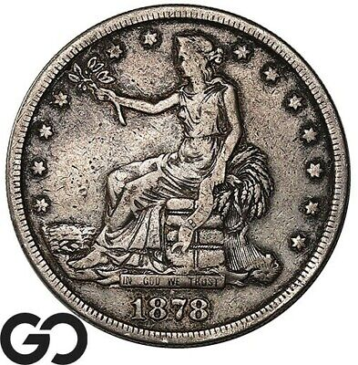 1878-S Trade Dollar, Always IN High Demand Silver $ Series