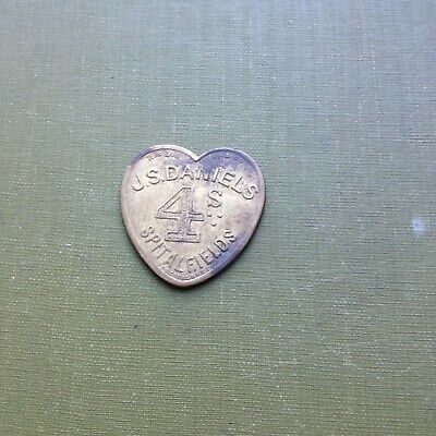 Heart Shaped J.S.Daniels Spitalfields 4/- (Four Shilling)  .Brass Token