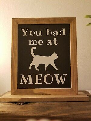 """Cat Sign,  5x6"""". Decorative Cat Lover Art - You Had Me At Meow"""