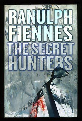 Ranulph Fiennes - The Secret Hunters; SIGNED and DATED 1st/1st