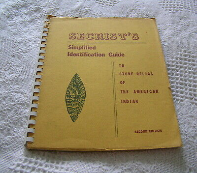 AMERICAN INDIAN STONE RELICS IDENTIFICATION GUIDE by CLARENCE W. SECRIST