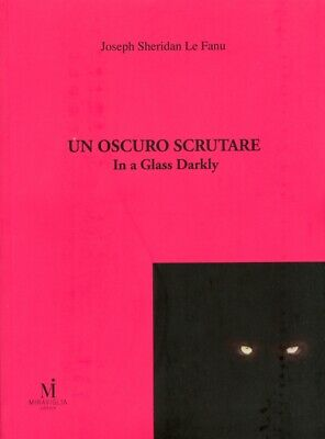 Un oscuro scrutare. In a Glass Darkly - [Miraviglia]