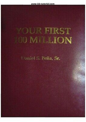 Your First 100 Million by Dan Pena 2 Ed ✅ P.D.F ✅ Fast Delivery