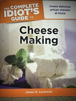 The Complete Idiots Guide To Cheesemaking