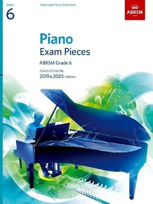 Piano Exam Pieces 2019 & 2020, Abrsm Grade 6 BOOK NEW