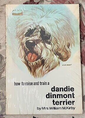 How to Raise and Train a Dandie Dinmont Terrier 1960s dog book Mrs. Wm. Kirby