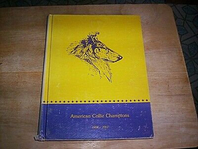 American Collie Champions 1884-1961 Volume 1, Limited Ed. #1474 Printed 1979