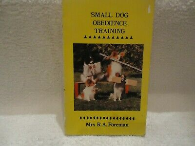 1987 - Small Dog Obedience Training Book by- Mrs R A Foreman